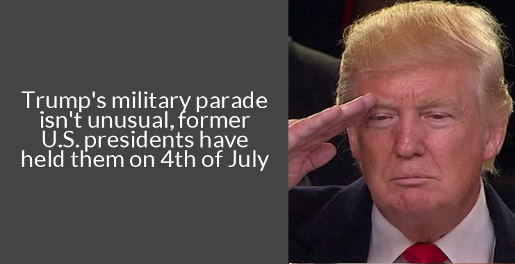 Trump's military parade isn't unusual, former U.S presidents have held them on 4th of July